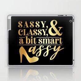 Sassy Classy And A Bit Smart Assy Laptop & iPad Skin