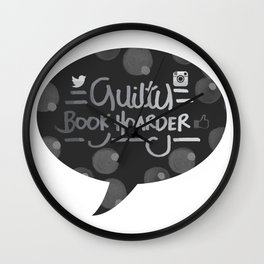 GUILTY BOOK HOARDER!! Wall Clock