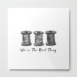 Vintage We Are The Real Reel Thing Funny Pun Sewing Metal Print