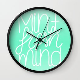 Calm and fresh lettering to inspire a mint fresh mind Wall Clock