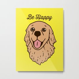 Be happy with the cute Golden Retriever Metal Print