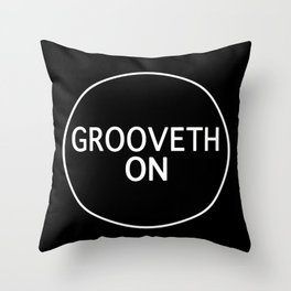 Grooveth On Throw Pillow