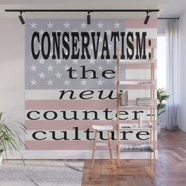 Conservatism: The new counter-culture Wall Mural
