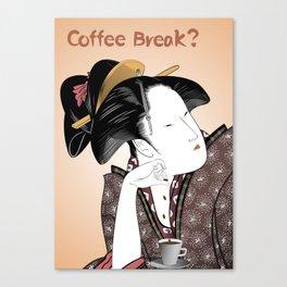 Coffee Break? Canvas Print