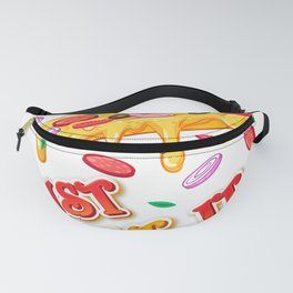 Just eat pizza a perfect gift for pizza lovers Fanny Pack