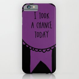 I Took a Chance Today / Self-Care Awards iPhone Case