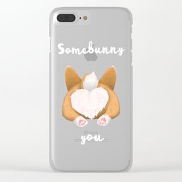 Somebunny loves you / Corgi Butt Clear iPhone Case