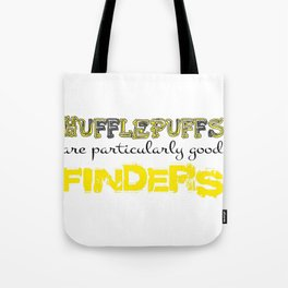 Hufflepuffs are particularly good FINDERS Tote Bag