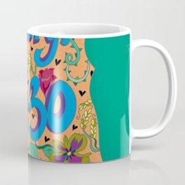 """Don't Worry, I'm 30"". Coffee Mug"