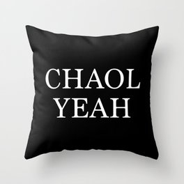 Chaol Yeah Black Throw Pillow
