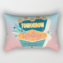 Light Tomorrow with Today Retro Sign Rectangular Pillow