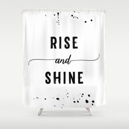 TEXT ART Rise and shine Shower Curtain