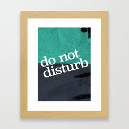 Do Not Disturb Framed Art Print