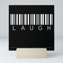 laugh and the world Mini Art Print