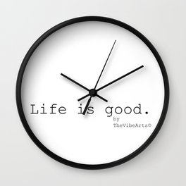 Life is good by TheVibeArts Wall Clock