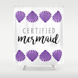 Certified Mermaid Shower Curtain