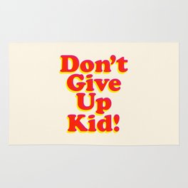 Don't Give Up Kid red yellow pink motivational typography poster bedroom wall home decor Art Print Rug