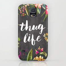 Thug Life Slim Case Galaxy S5