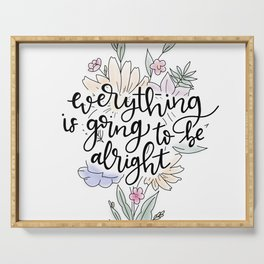 Everything is going to be alright Serving Tray