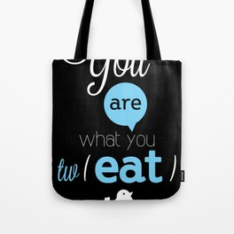 You are what you twEAT Tote Bag