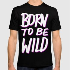 Born to Be Wild Mens Fitted Tee MEDIUM Black