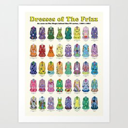 Dresses of The Frizz Art Print