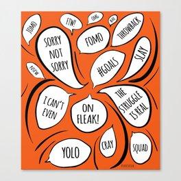 millennial speak Canvas Print