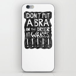 Don't Put a BRA in the Dryer iPhone Skin