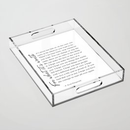 F. Scott Fitzgerald - For What It's Worth Quote  Acrylic Tray