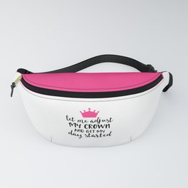 Adjust My Crown Funny Quote Fanny Pack