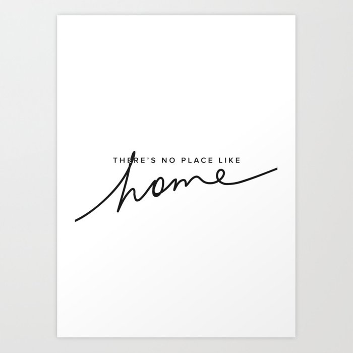 Theres No Place Like Home White Art Print By Biunca Society6