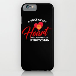 A Piece Of My Heart Will Always Be In Kyrgyzstan iPhone Case