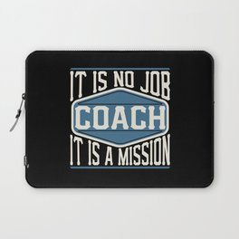 Coach  - It Is No Job, It Is A Mission Laptop Sleeve