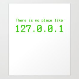 There is no place - 127.0.0.1 Art Print