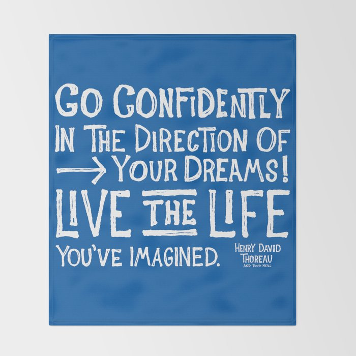 Go Confidently In The Direction Of Your Dreams Throw Blanket