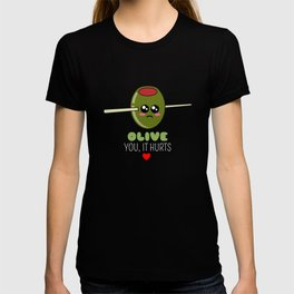 Olive You It Hurts Cute Olive Pun T-shirt