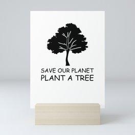 Save Our Planet Plant A Tree Mini Art Print