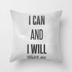 I can and I will watch me - Motivational print Throw Pillow