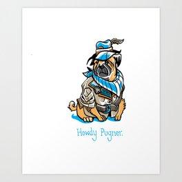 Howdy Pugner Art Print