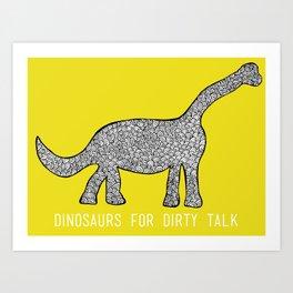 Dinosaurs for Dirty Talk Art Print