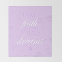 Have Faith In Your Dreams Throw Blanket