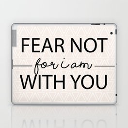 Fear Not For I Am With You Laptop & iPad Skin
