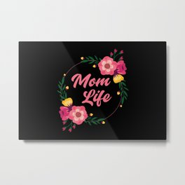 Cute Floral Mom Life Mothers day 2020 Gift From Son Daughter to Mother, Grandma Metal Print