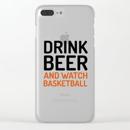 Drink Beer Watch Basketball Sports Quote Clear iPhone Case