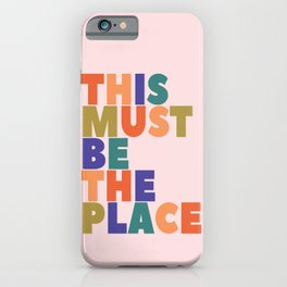 This Must Be The Place - colorful type iPhone Case