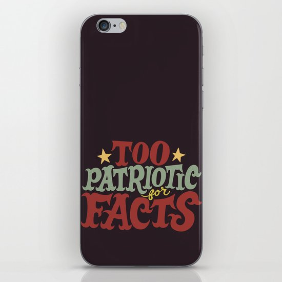 Too Patriotic for Facts iPhone & iPod Skin