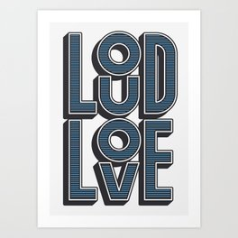 LOUD LOVE Art Print