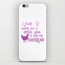 Drink Wine & Pet My Chickens iPhone Skin