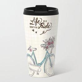 Life is a beautiful ride Travel Mug