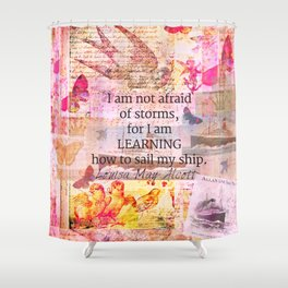 Louisa May Alcott inpirational STORM quote Shower Curtain